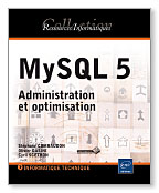 MySQL 5 - Administration et optimisation